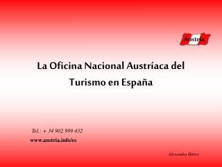 La Oficina Nacional Austr�aca del Turismo en Espa �a