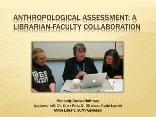 Anthropological Assessment: a Librarian-Faculty Collaboration