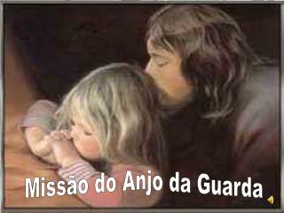 Miss�o do Anjo da Guarda