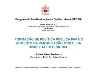 Programa de P�s-Gradua��o em Gest�o Urbana (PPGTU ) LINHA DE PESQUISA