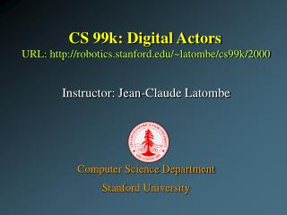 CS 99k: Digital Actors