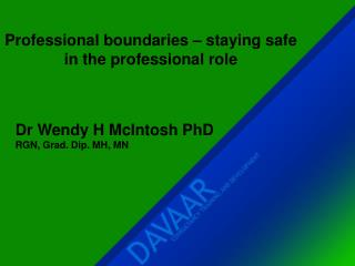 Professional boundaries � staying safe in the professional role