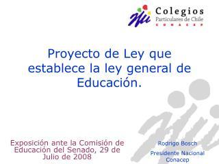 Proyecto de Ley que establece la ley general de Educación.