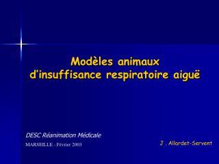 Mod�les animaux  d�insuffisance respiratoire aigu�