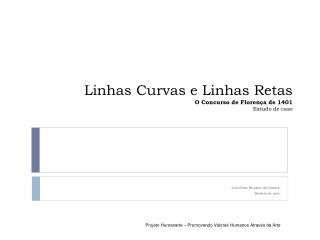 Linhas Curvas e Linhas Retas O Concurso de Florença de 1401 Estudo de caso