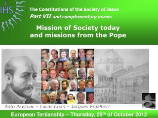 Mission of Society today               and missions from the Pope