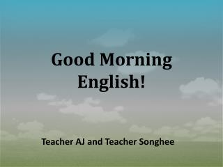 Good Morning English!