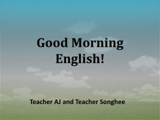 Good Morning English!
