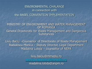 ENVIRONMENTAL CHALANGE  in connection with  the BASEL CONVENTION IMPLEMENTATION