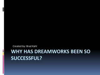Why has DreamWorks been so successful?
