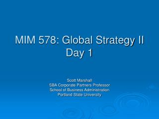 MIM 578: Global Strategy II Day 1