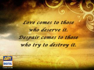 Love comes to those who deserve it. Despair comes to those who try to destroy it.