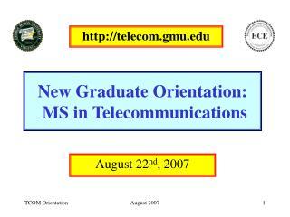 New Graduate Orientation:  MS in Telecommunications
