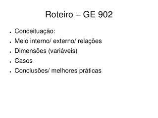Roteiro – GE 902