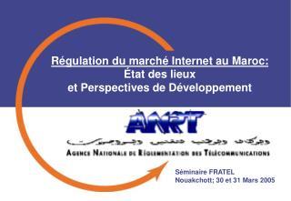 Régulation du marché Internet au Maroc:  État des lieux  et Perspectives de Développement