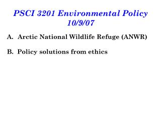 PSCI 3201 Environmental Policy 10/9/07