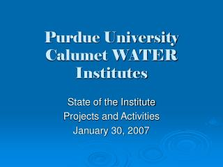 Purdue University Calumet WATER Institutes