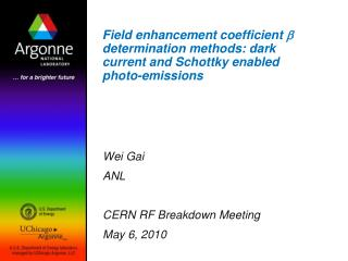 Wei Gai ANL CERN RF Breakdown Meeting May 6, 2010