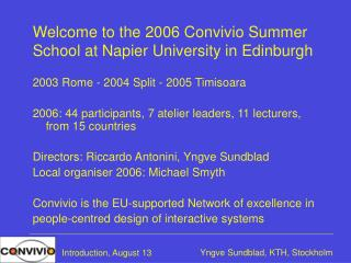 Welcome to the 2006 Convivio Summer School at Napier University in Edinburgh