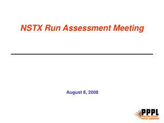 NSTX Run Assessment Meeting