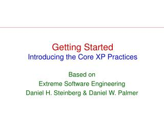 Getting Started Introducing the Core XP Practices