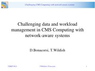 Challenging data and workload management in CMS Computing with network-aware systems