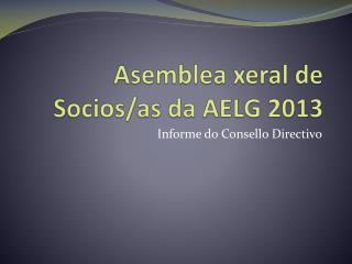 Asemblea xeral de Socios/as da AELG 2013