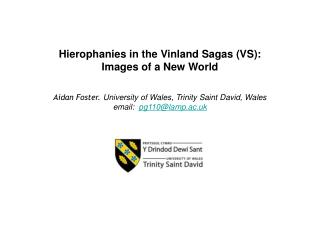 Hierophanies in the Vinland Sagas (VS):   Images of a New World