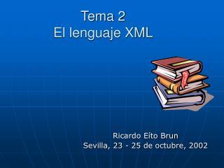 Tema 2 El lenguaje XML