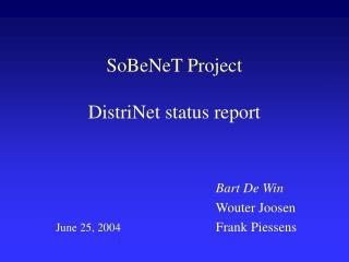 SoBeNeT Project DistriNet status report