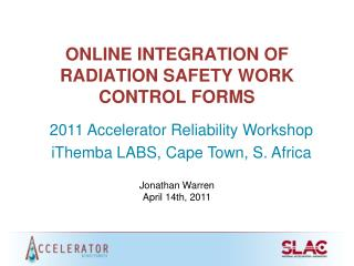 ONLINE INTEGRATION OF RADIATION SAFETY WORK CONTROL FORMS