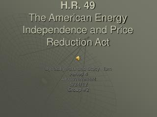 H.R. 49 The American Energy Independence and Price Reduction Act