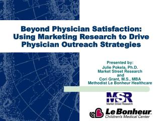 Beyond Physician Satisfaction: Using Marketing Research to Drive Physician Outreach Strategies