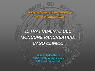 IL TRATTAMENTO DEL MONCONE PANCREATICO: CASO CLINICO