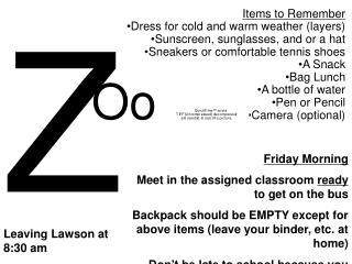 Items to Remember Dress for cold and warm weather (layers) Sunscreen, sunglasses, and or a hat