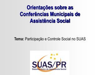 Orientações sobre as Conferências Municipais de Assistência Social