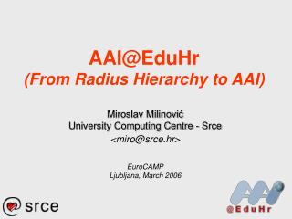 AAI@EduHr (From Radius Hierarchy to AAI)