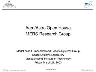 Aero/Astro Open House MERS Research Group Model-based Embedded and Robotic Systems Group