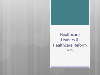 Healthcare Leaders & Healthcare Reform