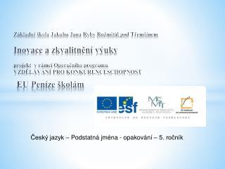 Český jazyk – Podstatná jména - opakování – 5. ročník