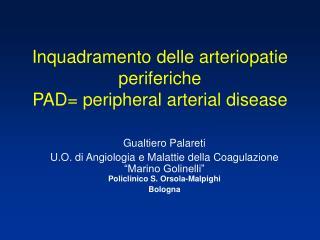 Inquadramento delle arteriopatie periferiche PAD= peripheral arterial disease