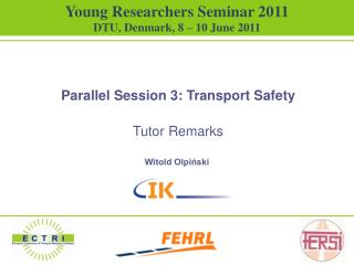 Parallel Session 3: Transport Safety  Tutor Remarks