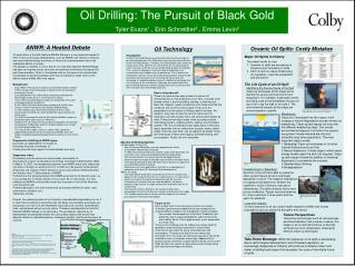 Oil Drilling: The Pursuit of Black Gold Tyler Evans 1  , Erin Schnettler 2  , Emma Levin 3