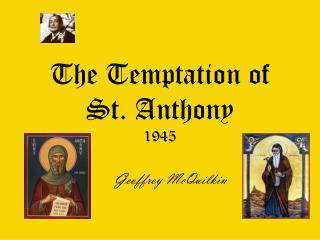 The Temptation of St. Anthony  1945