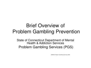 Brief Overview of  Problem Gambling Prevention