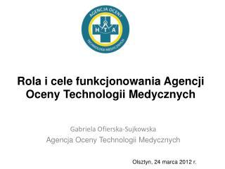 Rola i cele funkcjonowania Agencji Oceny Technologii Medycznych