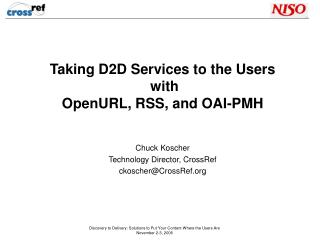 Taking D2D Services to the Users  with  OpenURL, RSS, and OAI-PMH