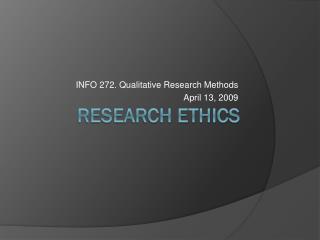 INFO 272. Qualitative Research Methods April 13, 2009