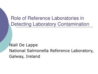 Role of Reference Laboratories in Detecting Laboratory Contamination