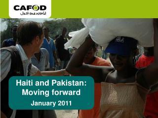 Haiti and Pakistan: Moving forward